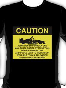 Caution! Formula One Addict! T-Shirt