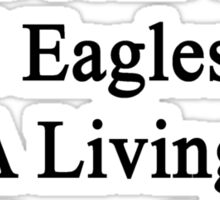 My Husband Doesn't Heal Eagles For A Living He Does It For Fun Sticker