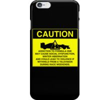 Caution! Formula One Addict! iPhone Case/Skin