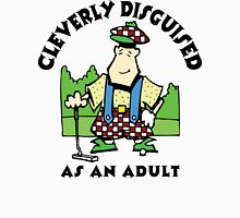 Golfer Cleverly Disguised As An Adult Unisex T-Shirt