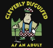 Golfer Cleverly Disguised As An Adult by SportsT-Shirts