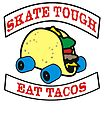 Skate Tough Eat Tacos  by BUB THE ZOMBIE