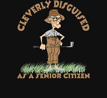Golfer Cleverly Disguised As A Senior Citizen Unisex T-Shirt