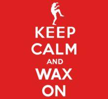Keep calm and wax on  Karate Kid  Crane technique Baby Tee
