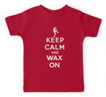 Keep calm and wax on  Karate Kid  Crane technique Kids Tee