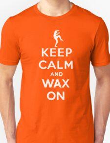 Keep calm and wax on  Karate Kid  Crane technique T-Shirt