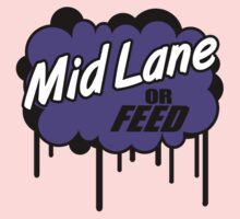 League of Legends: Mid Lane or Feed Kids Clothes