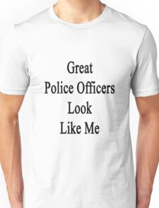 Great Police Officers Look Like Me Unisex T-Shirt