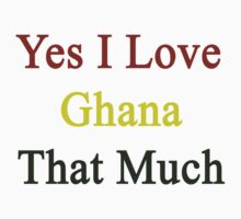 Yes I Love Ghana That Much by supernova23