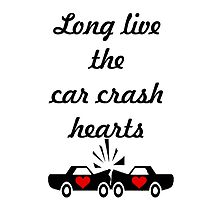 Long live the car crash hearts by Ashland D