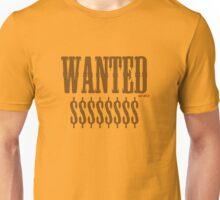 WANTED $$$$$$$ Unisex T-Shirt