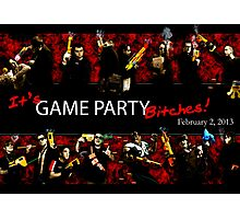 Game Party Bitches! Photographic Print