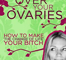 Getting Over Your Ovaries by Regina Wamba