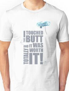I Touch The Butt... Unisex T-Shirt