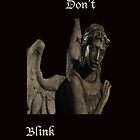 Don't Blink by TMIcommittee