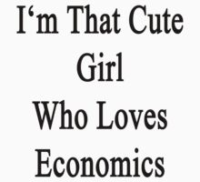 I'm That Cute Girl Who Loves Economics by supernova23