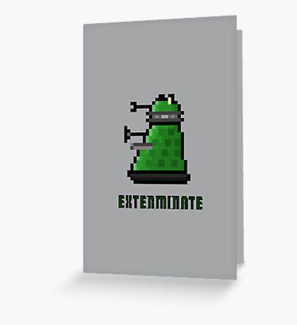 8Bit EXTERMINATE Greeting Card