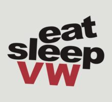 Eat Sleep VW by Barbo