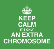 Keep Calm - it's only an extra chromosome Kids Clothes