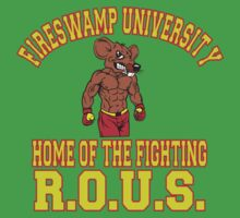 Princess Bride Fireswamp University Home of the fighting r.o.u.s.  by Brantoe