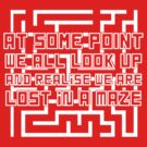 """""""Lost in a Maze"""" Looking for Alaska Quote T-shirt by syrensymphony"""