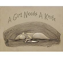 A Girl Needs A Knife Photographic Print