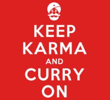 Keep Karma And Curry On by Damienne Bingham