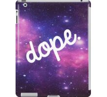 Outer Space is Dope iPad Case/Skin