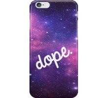 Outer Space is Dope iPhone Case/Skin