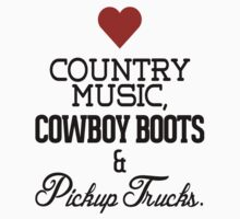 Love Country Music, Cowboy Boots and Pickup Trucks T-Shirt