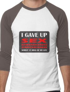 GAVE UP DRINKING SMOKING SEX HEN OR STAG Men's Baseball ¾ T-Shirt