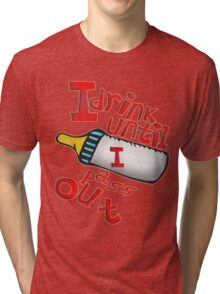 BABY BOTTLE DRINK UNTILL PRINT FOR ALL Tri-blend T-Shirt