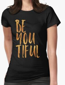 BE-YOU-TIFUL GOLD Womens Fitted T-Shirt