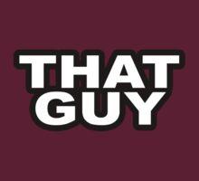 That Guy by Dannydoesrock