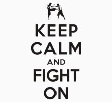 Keep Calm and Fight On (Alternative white) by Yiannis  Telemachou