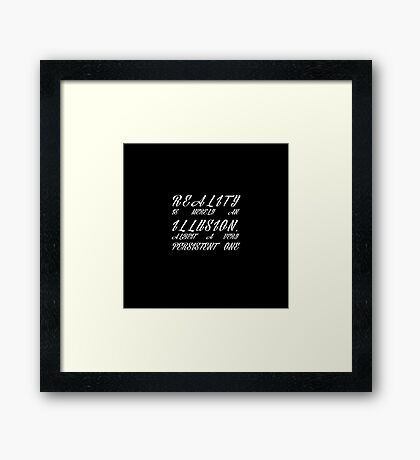 Reality Framed Print