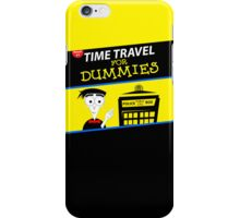 Time Travel For Dummies iPhone Case/Skin