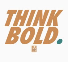 THINK BOLD (ORANGE/TEAL) by Mark Omlor