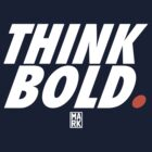 THINK BOLD (WHITE/ORANGE) by Mark Omlor