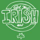 Get Your Irish On by gillianjaplit
