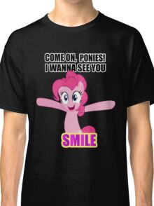 Pinkie Pie - I wanna see you SMILE! Classic T-Shirt