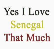 Yes I Love Senegal That Much by supernova23