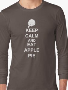 KEEP CALM AND EAT APPLE PIE Long Sleeve T-Shirt