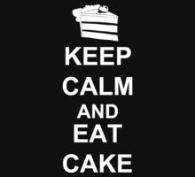 KEEP CALM AND EAT CAKE by AshlGandy