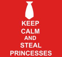 KEEP CALM AND STEAL PRINCESSES DK by AshlGandy
