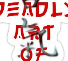 Deadly art of peace Sticker