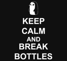 KEEP CALM AND BREAK BOTTLES T-Shirt