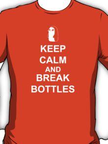 KEEP CALM AND BREAK BOTTLES T-Shirt