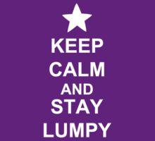 KEEP CALM AND STAY LUMPY by AshlGandy