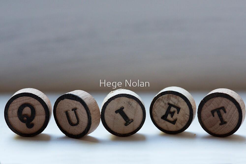 QUIET by Hege Nolan
